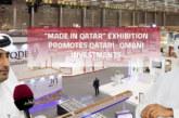 "Made in Qatar"" Exhibition Promotes Qatari- Omani Investments"