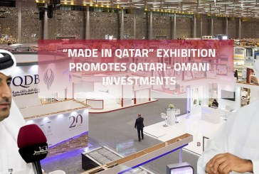 "Made in Qatar"" Exhibition Promotes Qatari- Omani Investments"